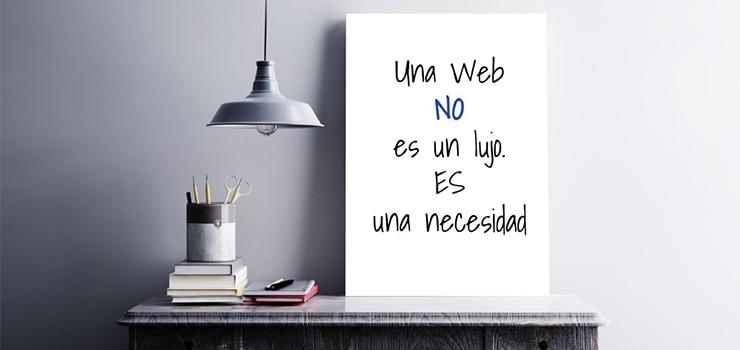 Tener una web no es un lujo es una necesidad