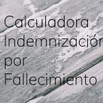 Calculadora Indemnización Fallecimiento