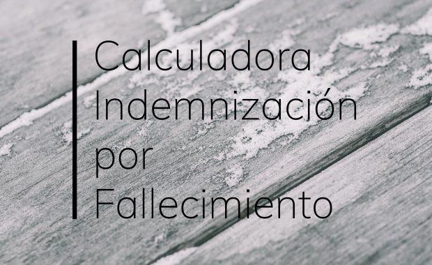calculadora indemnización por fallecimiento y lucro cesante